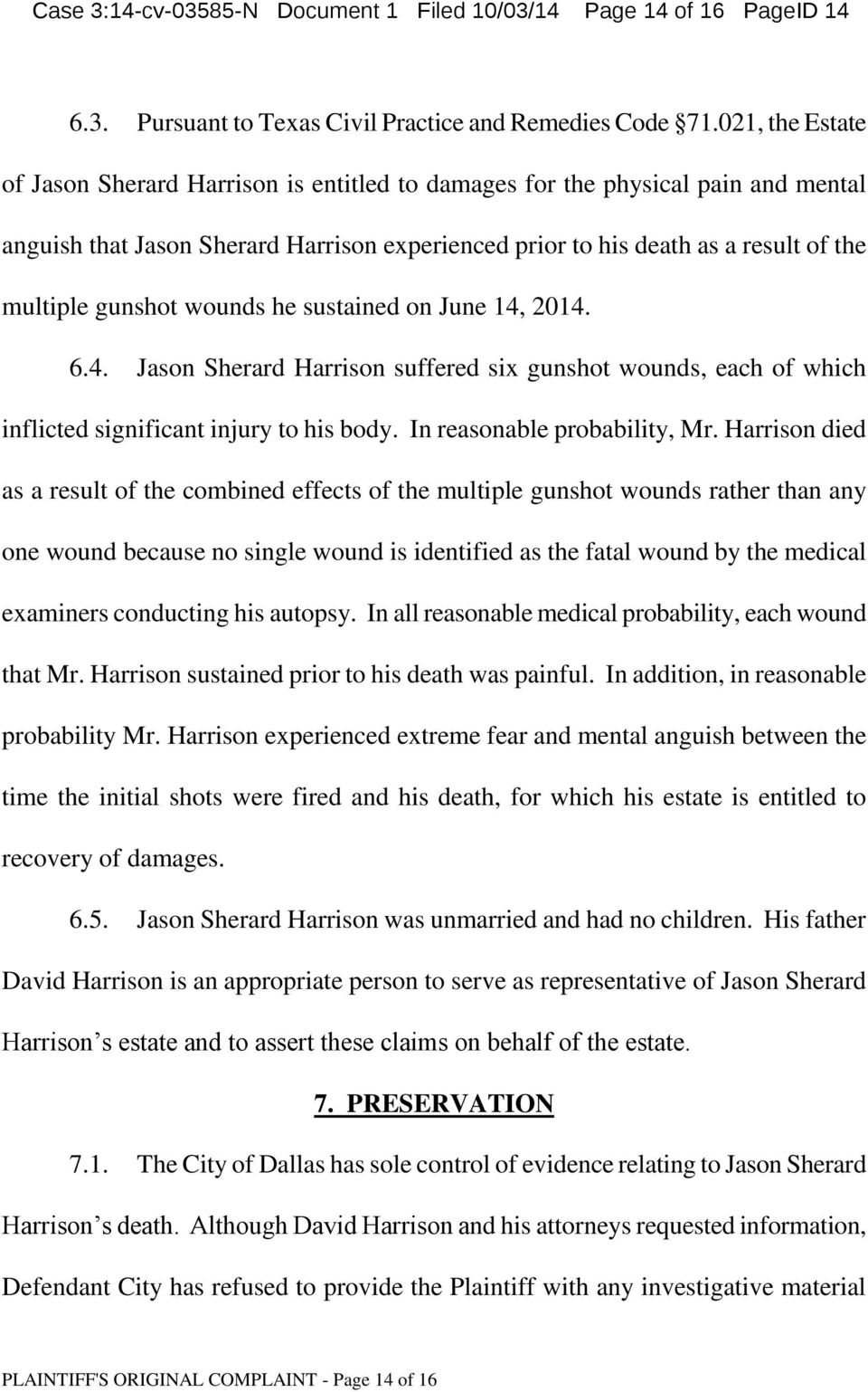 gunshot wounds he sustained on June 14, 2014. 6.4. Jason Sherard Harrison suffered six gunshot wounds, each of which inflicted significant injury to his body. In reasonable probability, Mr.