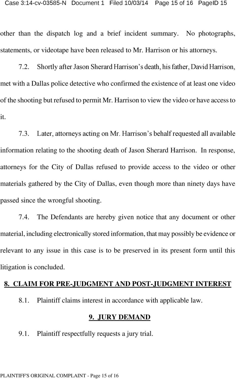 Shortly after Jason Sherard Harrison s death, his father, David Harrison, met with a Dallas police detective who confirmed the existence of at least one video of the shooting but refused to permit Mr.
