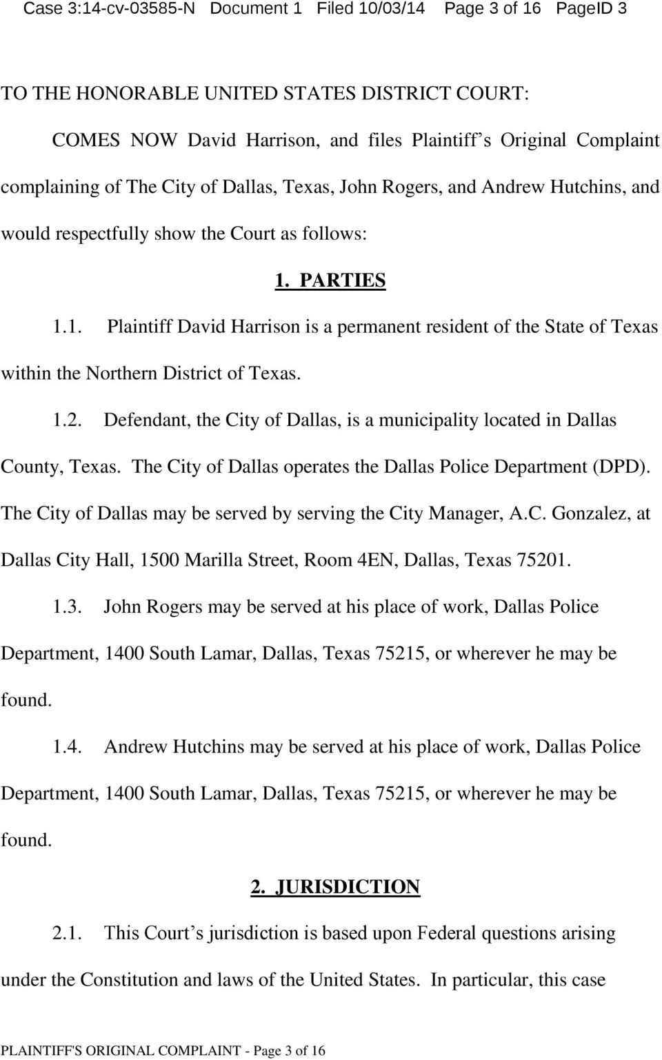 PARTIES 1.1. Plaintiff David Harrison is a permanent resident of the State of Texas within the Northern District of Texas. 1.2.