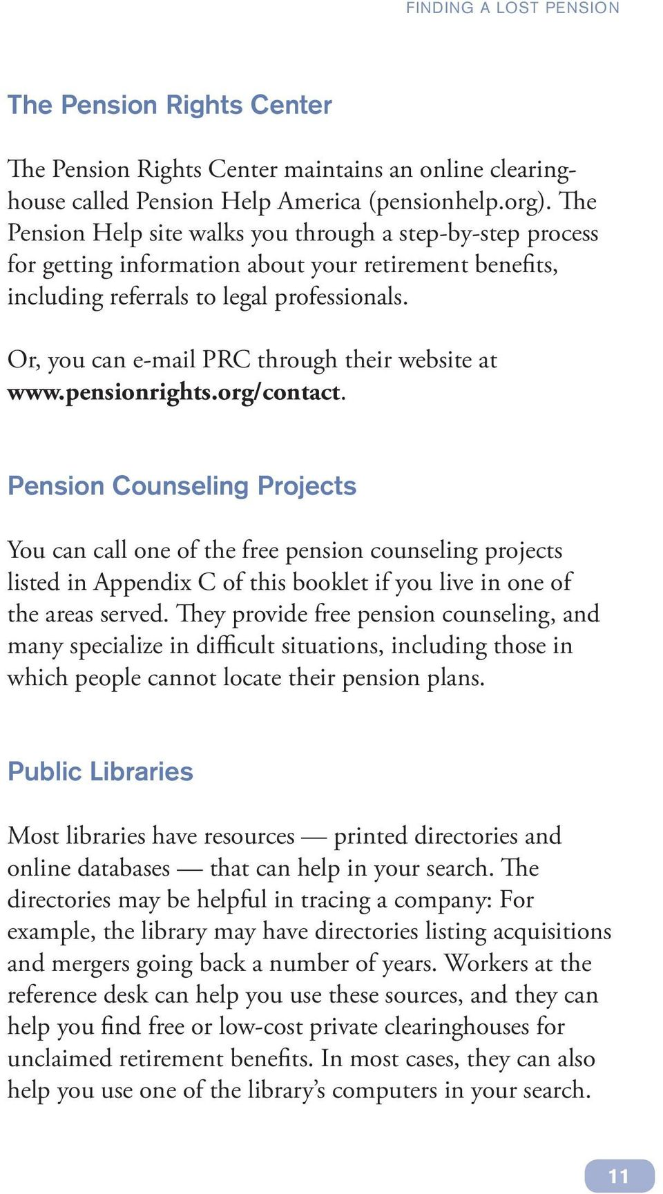 Or, you can e-mail PRC through their website at www.pensionrights.org/contact.