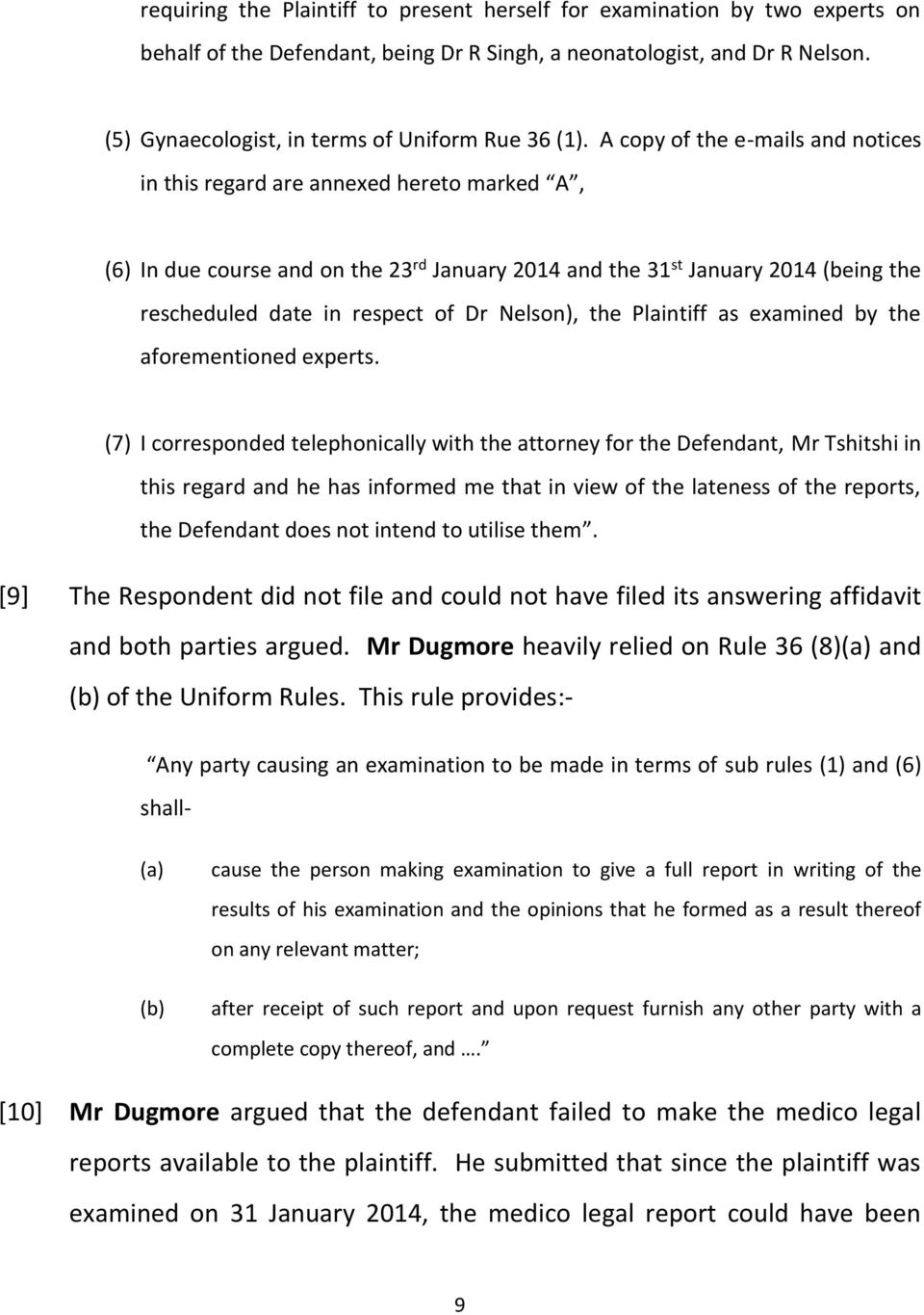 A copy of the e-mails and notices in this regard are annexed hereto marked A, (6) In due course and on the 23 rd January 2014 and the 31 st January 2014 (being the rescheduled date in respect of Dr