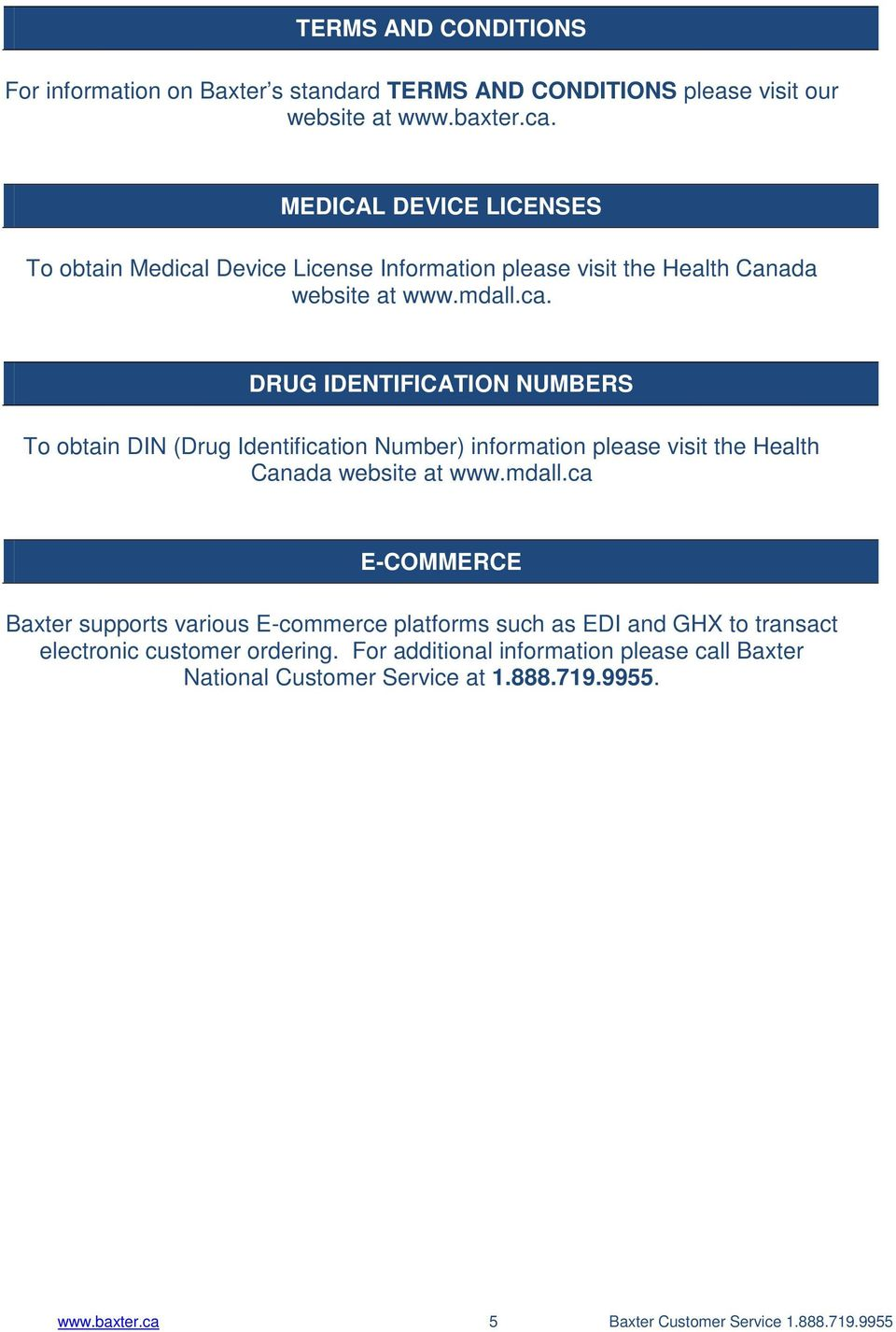 Device License Information please visit the Health Canada website at www.mdall.ca.