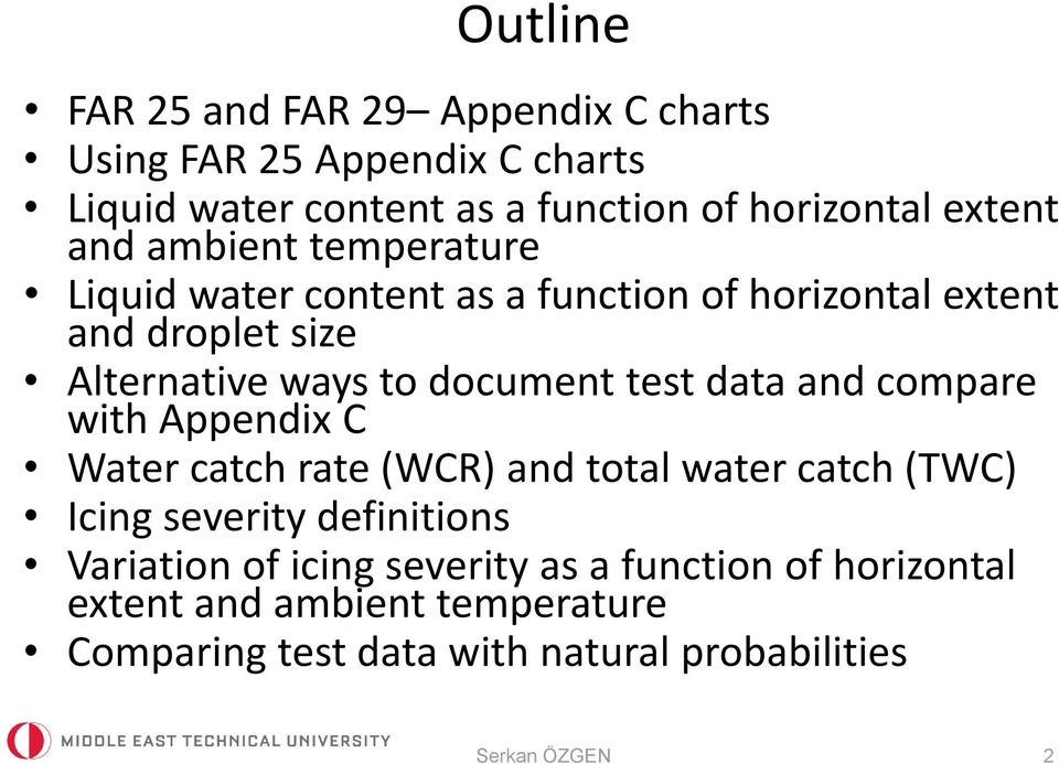 data and compare with Appendix C Water catch rate (WCR) and total water catch (TWC) Icing severity definitions Variation of icing