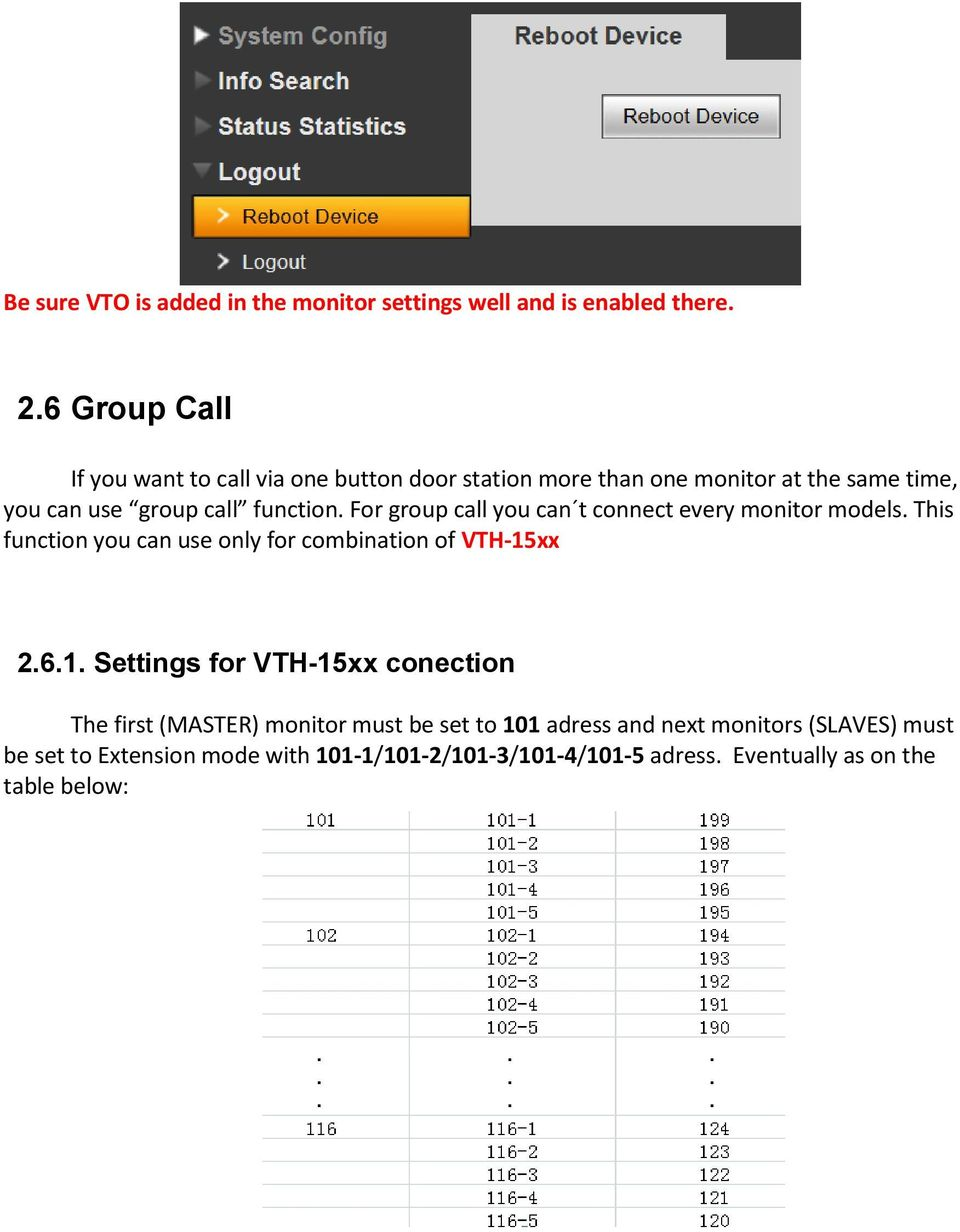 For group call you can t connect every monitor models. This function you can use only for combination of VTH-15