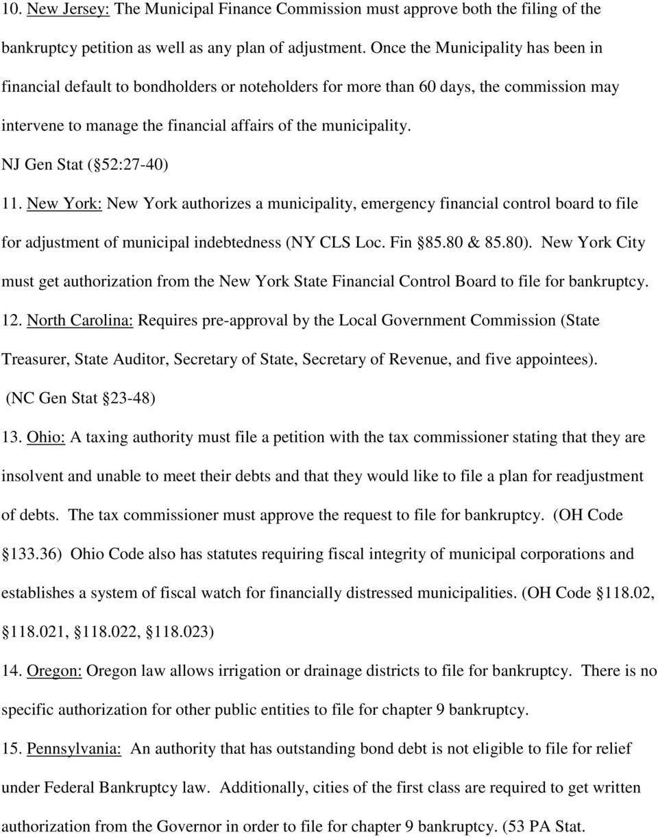 NJ Gen Stat ( 52:27-40) 11. New York: New York authorizes a municipality, emergency financial control board to file for adjustment of municipal indebtedness (NY CLS Loc. Fin 85.80 & 85.80).