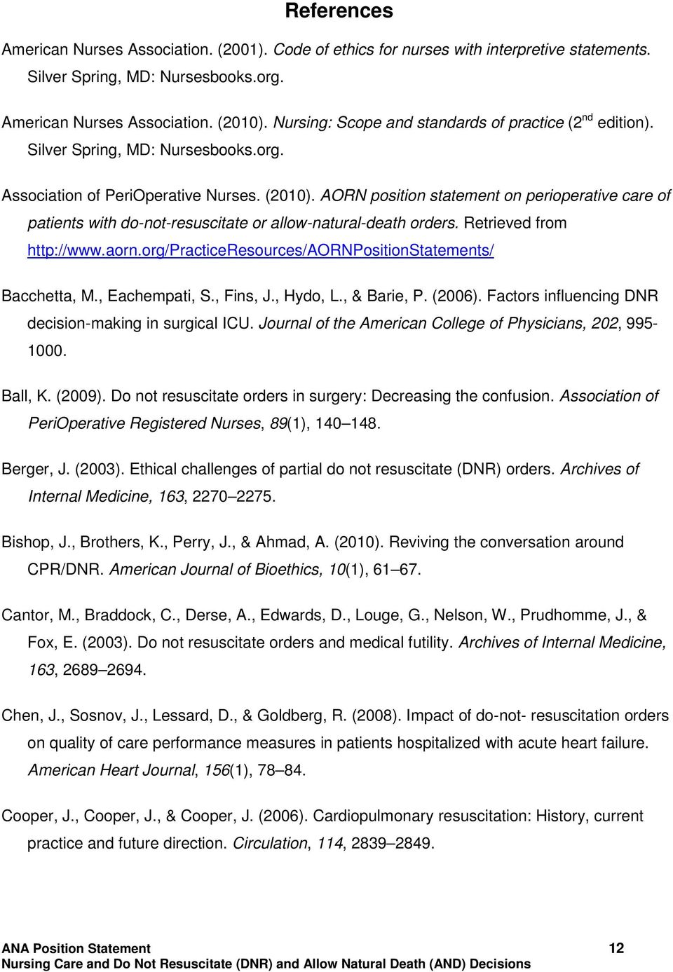 AORN position statement on perioperative care of patients with do-not-resuscitate or allow-natural-death orders. Retrieved from http://www.aorn.