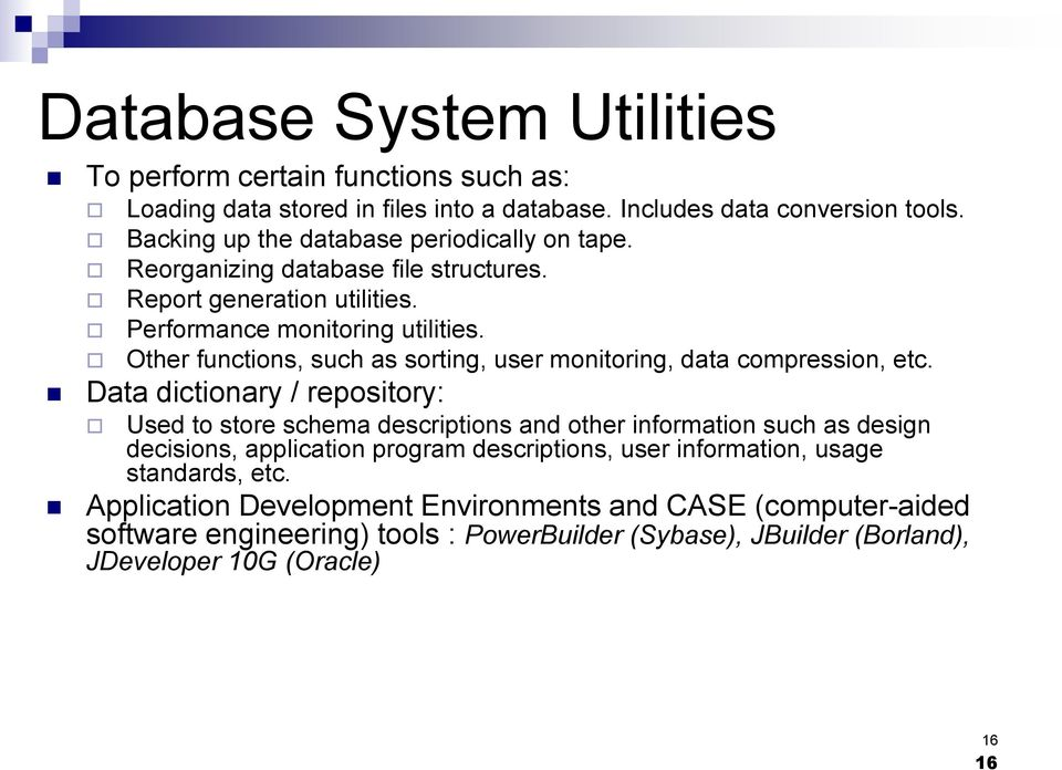 Other functions, such as sorting, user monitoring, data compression, etc.