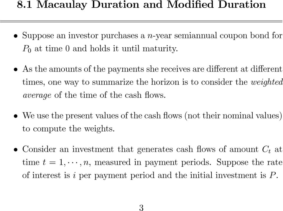 ofthetimeofthecashflows. We use the present values of the cash flows (not their nominal values) to compute the weights.