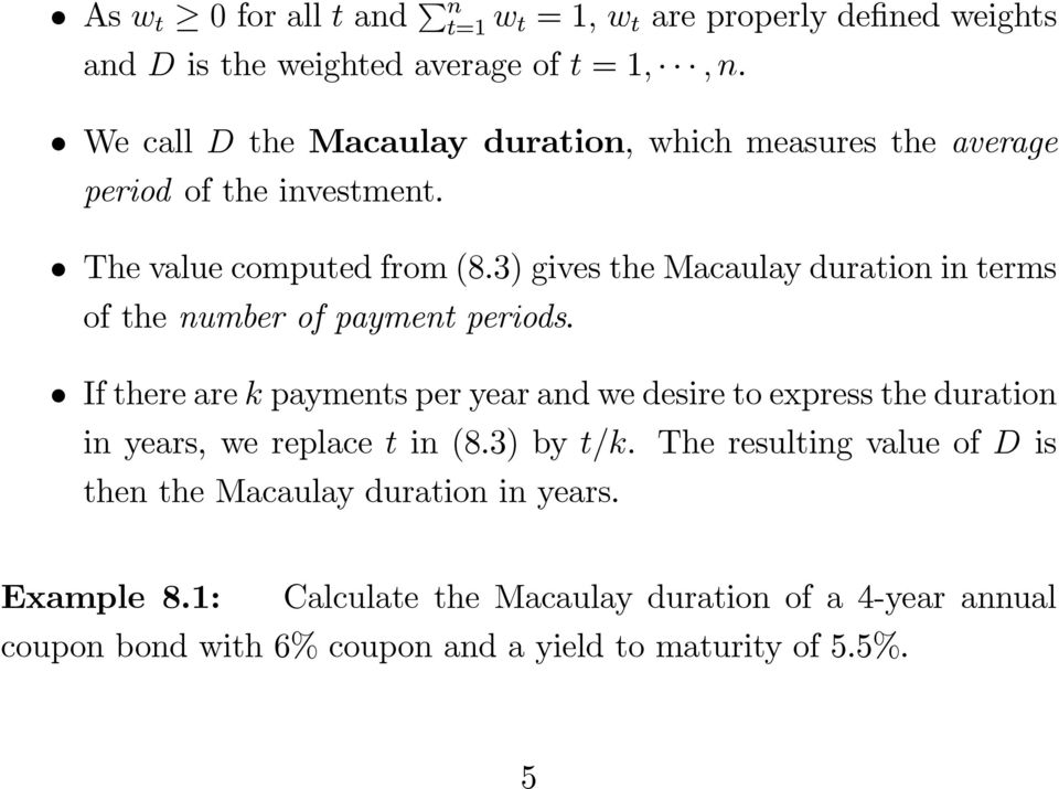 3) gives the Macaulay duration in terms of the number of payment periods.