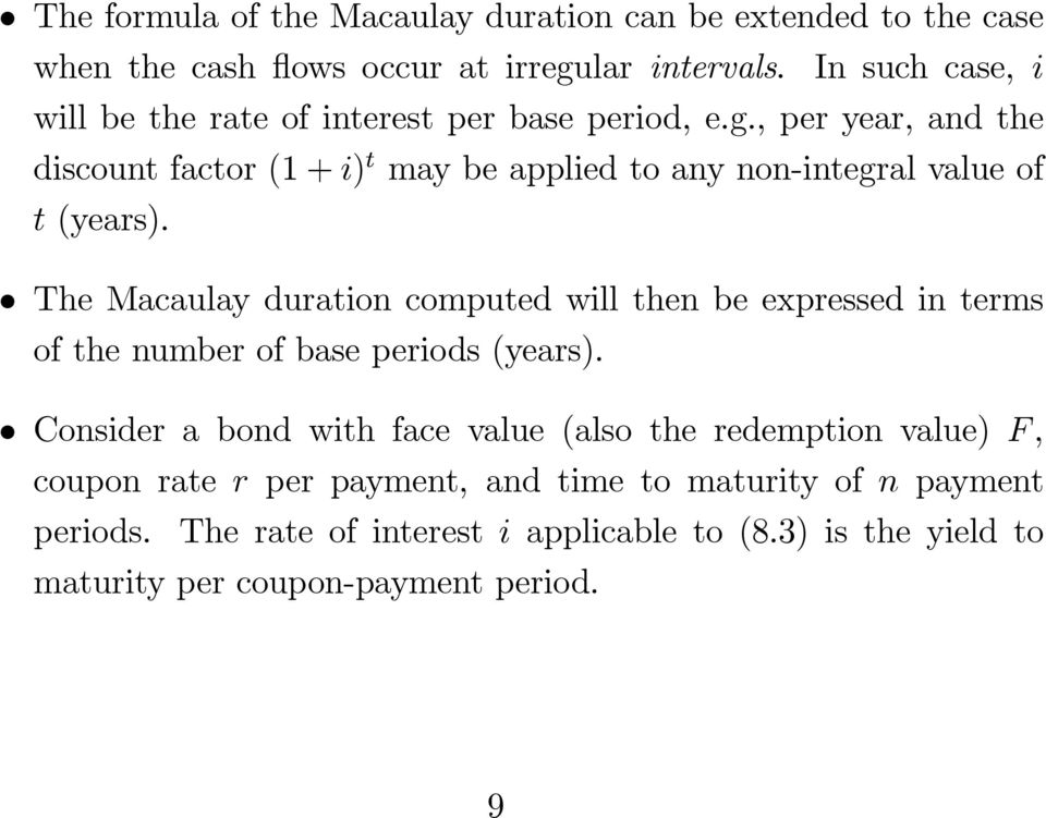 , per year, and the discount factor (1 + i) t may be applied to any non-integral value of t (years).
