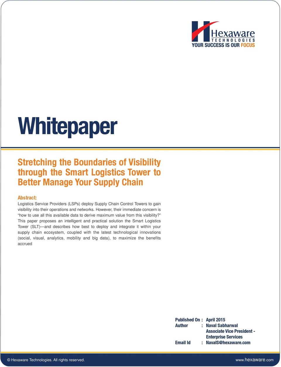 This paper proposes an intelligent and practical solution the Smart Logistics Tower (SLT) and describes how best to deploy and integrate it within your supply chain ecosystem, coupled with the latest
