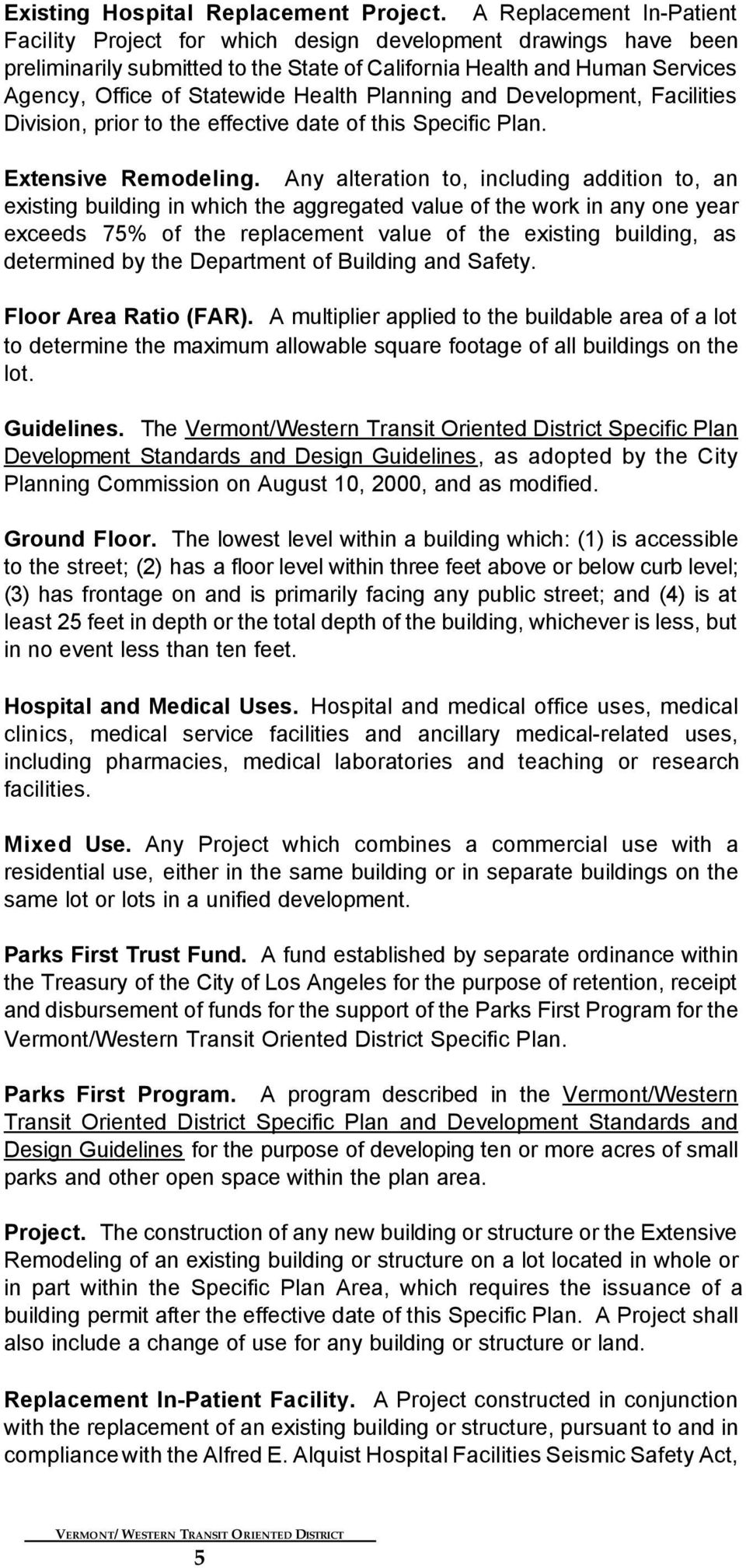 Health Planning and Development, Facilities Division, prior to the effective date of this Specific Plan. Extensive Remodeling.