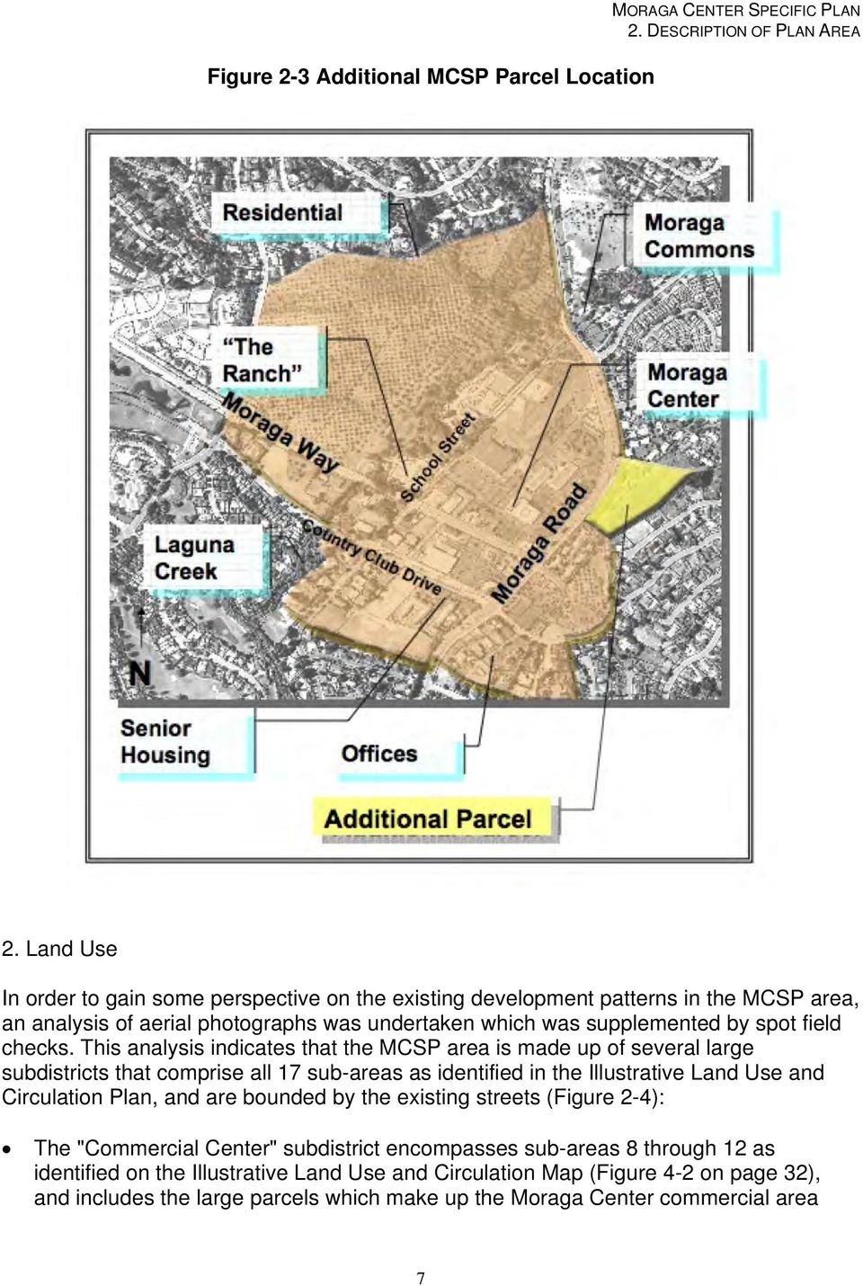This analysis indicates that the MCSP area is made up of several large subdistricts that comprise all 17 sub-areas as identified in the Illustrative Land Use and Circulation Plan, and are