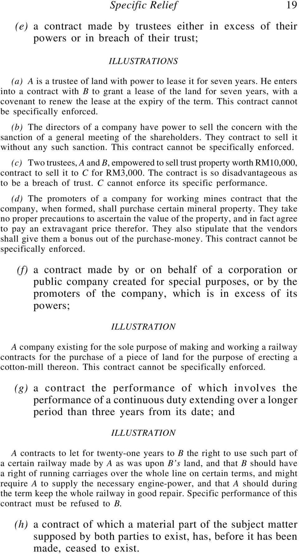 (b) The directors of a company have power to sell the concern with the sanction of a general meeting of the shareholders. They contract to sell it without any such sanction.