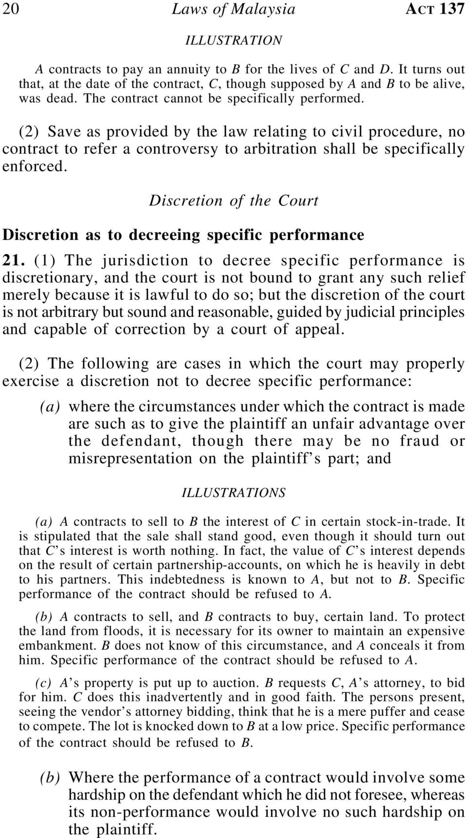 (2) Save as provided by the law relating to civil procedure, no contract to refer a controversy to arbitration shall be specifically enforced.