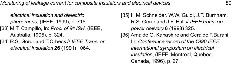 on electrical insulation 26 (1991) 1064. [35] H.M. Schneider, W.W. Guidi, J.T. Burnham, R.S. Gorur and J.F. Hall // IEEE trans.