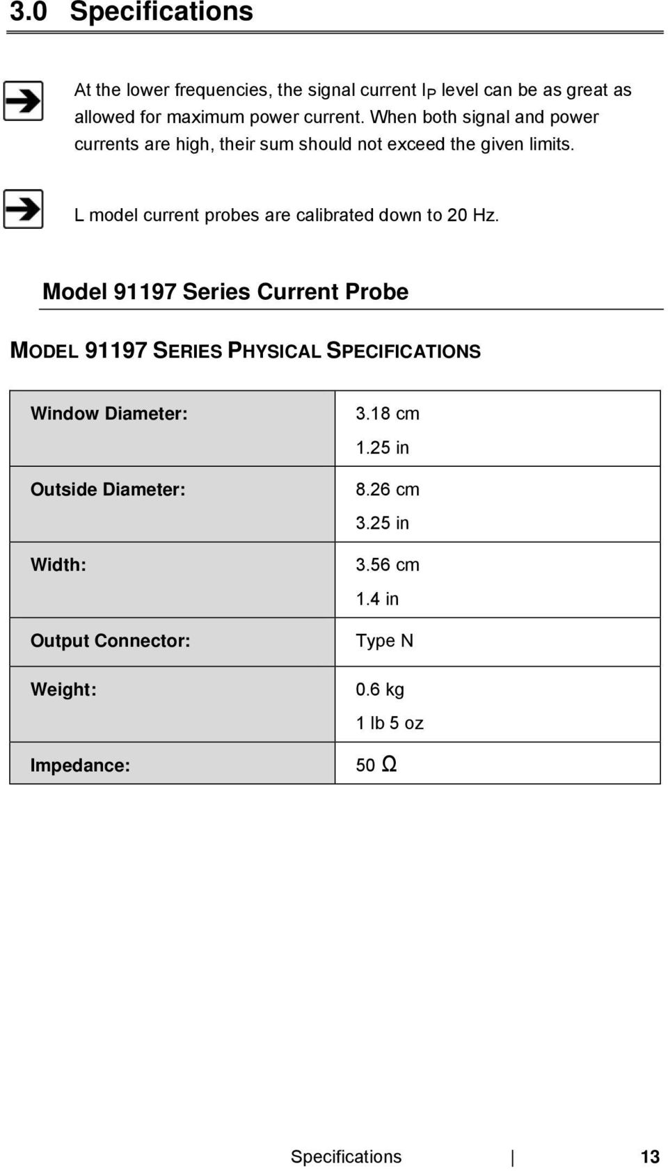 L model current probes are calibrated down to 20 Hz.