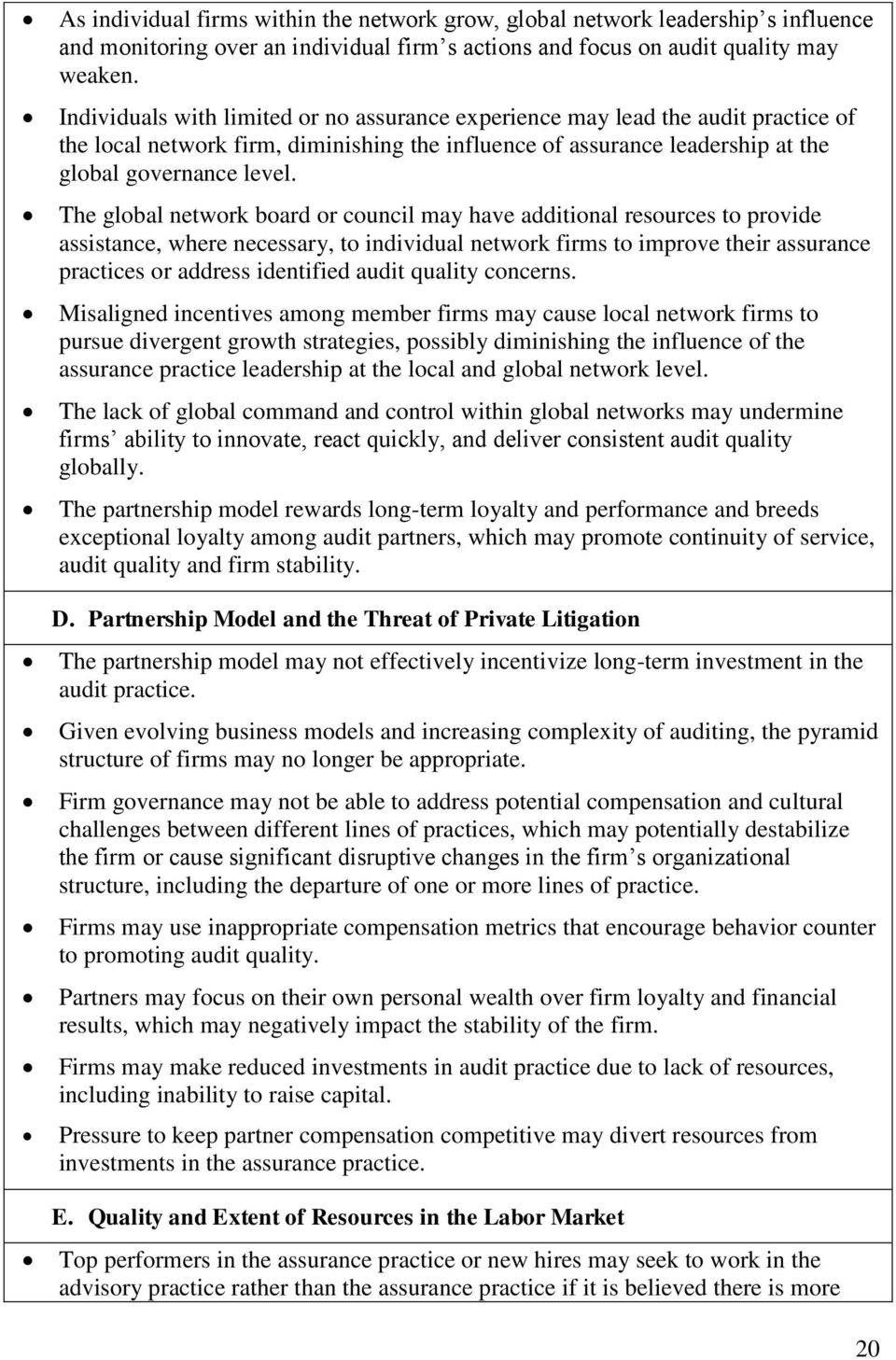 The global network board or council may have additional resources to provide assistance, where necessary, to individual network firms to improve their assurance practices or address identified audit