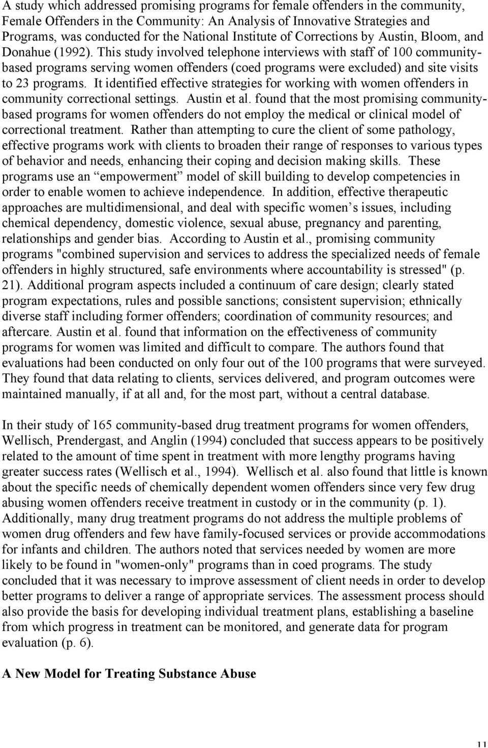 This study involved telephone interviews with staff of 100 communitybased programs serving women offenders (coed programs were excluded) and site visits to 23 programs.