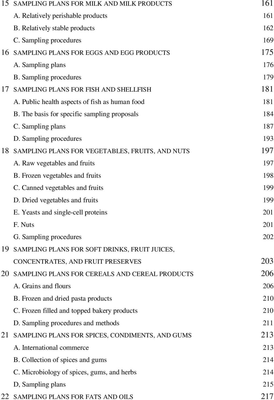 Sampling plans 187 D. Sampling procedures 193 18 SAMPLING PLANS FOR VEGETABLES, FRUITS, AND NUTS 197 A. Raw vegetables and fruits 197 B. Frozen vegetables and fruits 198 C.