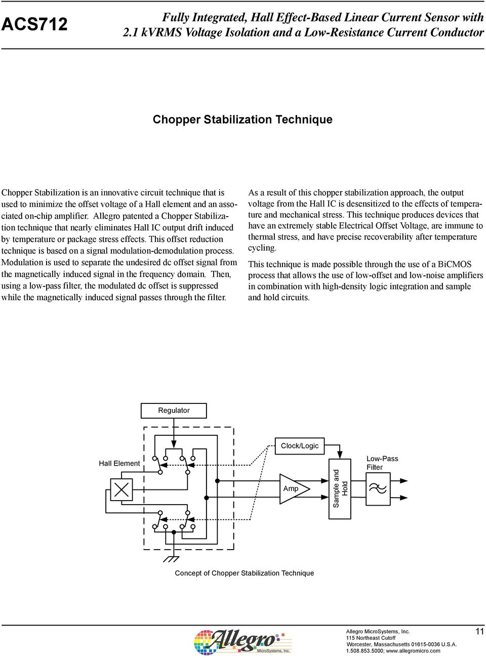 Allegro patented a Chopper Stabilization technique that nearly eliminates Hall IC output drift induced by temperature or package stress effects.
