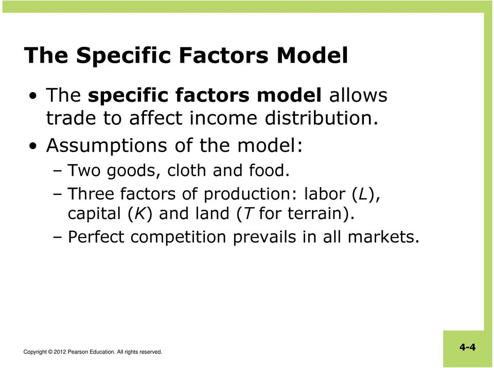 Assumptions of the model: Two goods, cloth and food.