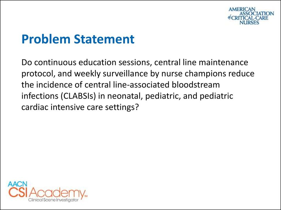 reduce the incidence of central line-associated bloodstream infections