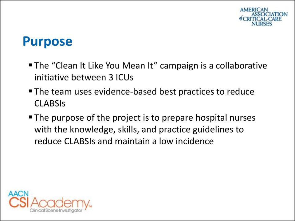 The purpose of the project is to prepare hospital nurses with the knowledge,