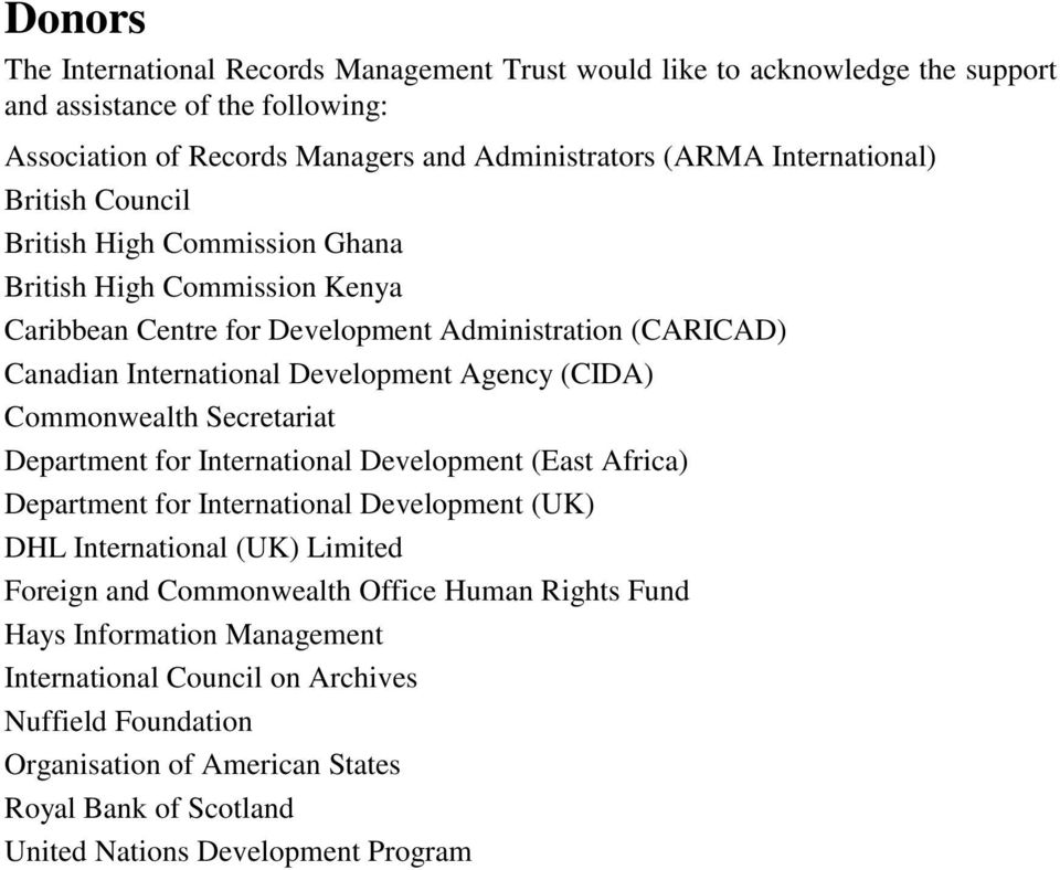 Agency (CIDA) Commonwealth Secretariat Department for International Development (East Africa) Department for International Development (UK) DHL International (UK) Limited Foreign and