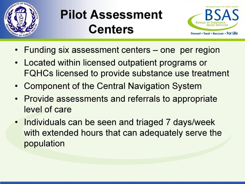 Central Navigation System Provide assessments and referrals to appropriate level of care