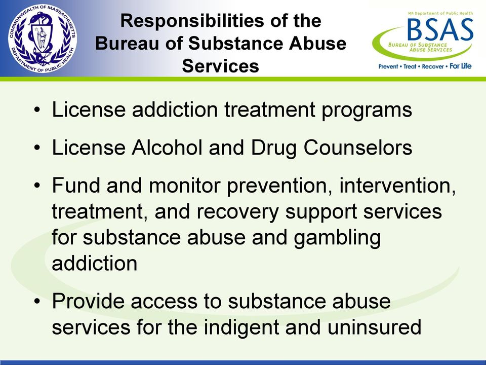 prevention, intervention, treatment, and recovery support services for substance