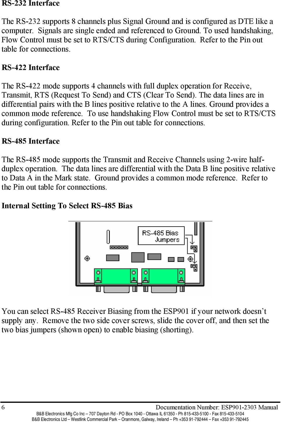 RS-422 Interface The RS-422 mode supports 4 channels with full duplex operation for Receive, Transmit, RTS (Request To Send) and CTS (Clear To Send).