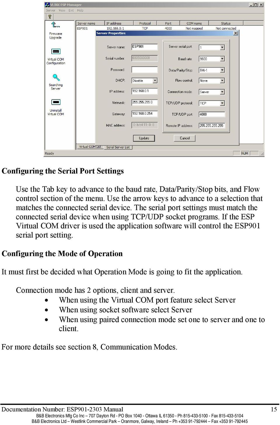 If the ESP Virtual COM driver is used the application software will control the ESP901 serial port setting.