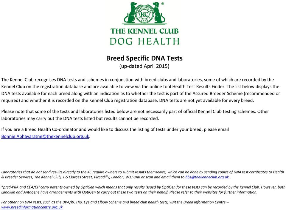 The list below displays the DNA tests available for each breed along with an indication as to whether the test is part of the Assured Breeder Scheme (recommended or required) and whether it is
