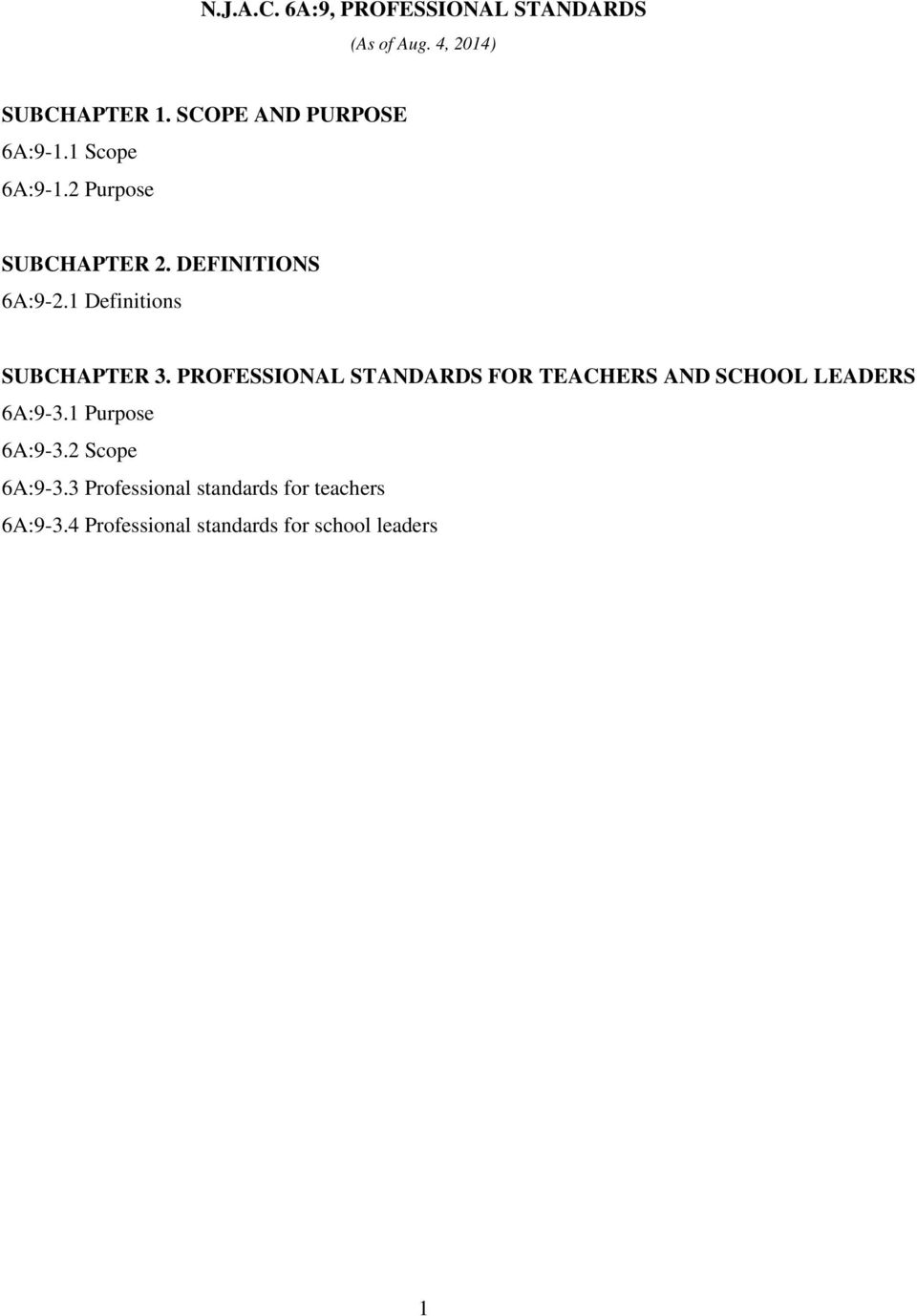 1 Definitions SUBCHAPTER 3. PROFESSIONAL STANDARDS FOR TEACHERS AND SCHOOL LEADERS 6A:9-3.