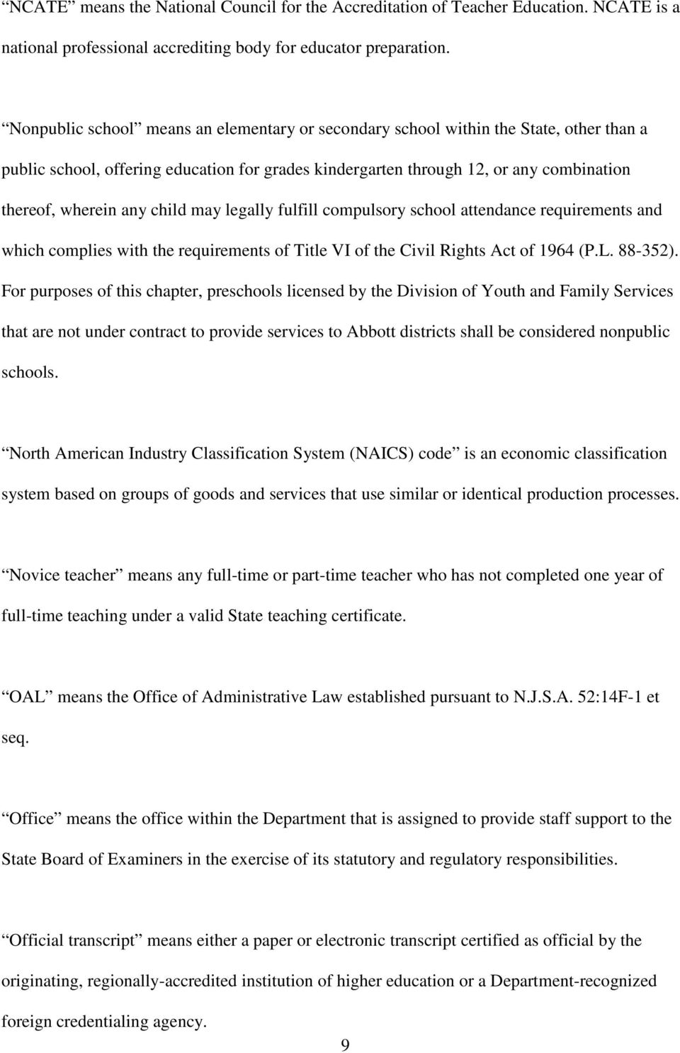 child may legally fulfill compulsory school attendance requirements and which complies with the requirements of Title VI of the Civil Rights Act of 1964 (P.L. 88-352).