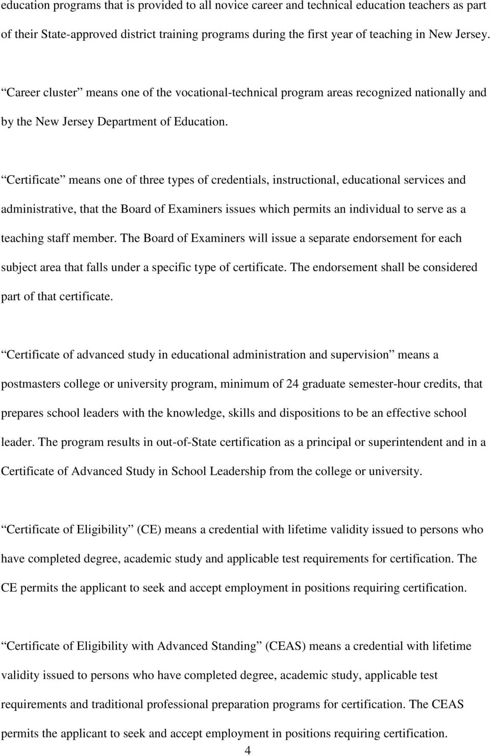 Certificate means one of three types of credentials, instructional, educational services and administrative, that the Board of Examiners issues which permits an individual to serve as a teaching