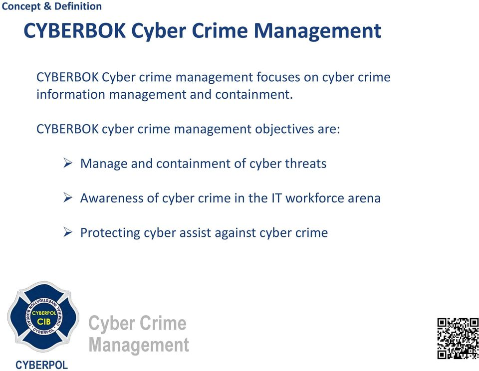 CYBERBOK cyber crime management objectives are: Manage and containment