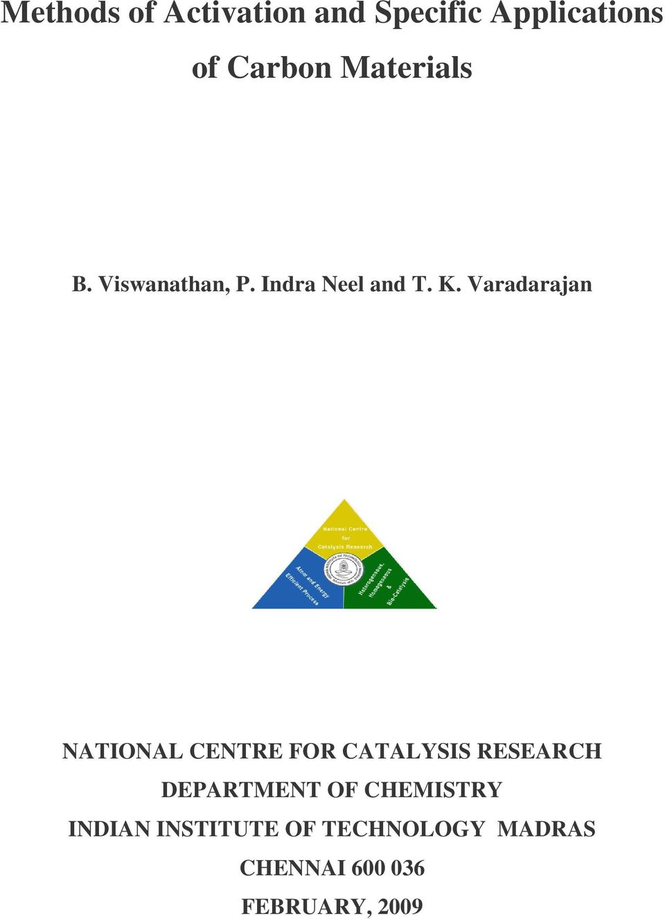 Varadarajan NATIONAL CENTRE FOR CATALYSIS RESEARCH DEPARTMENT