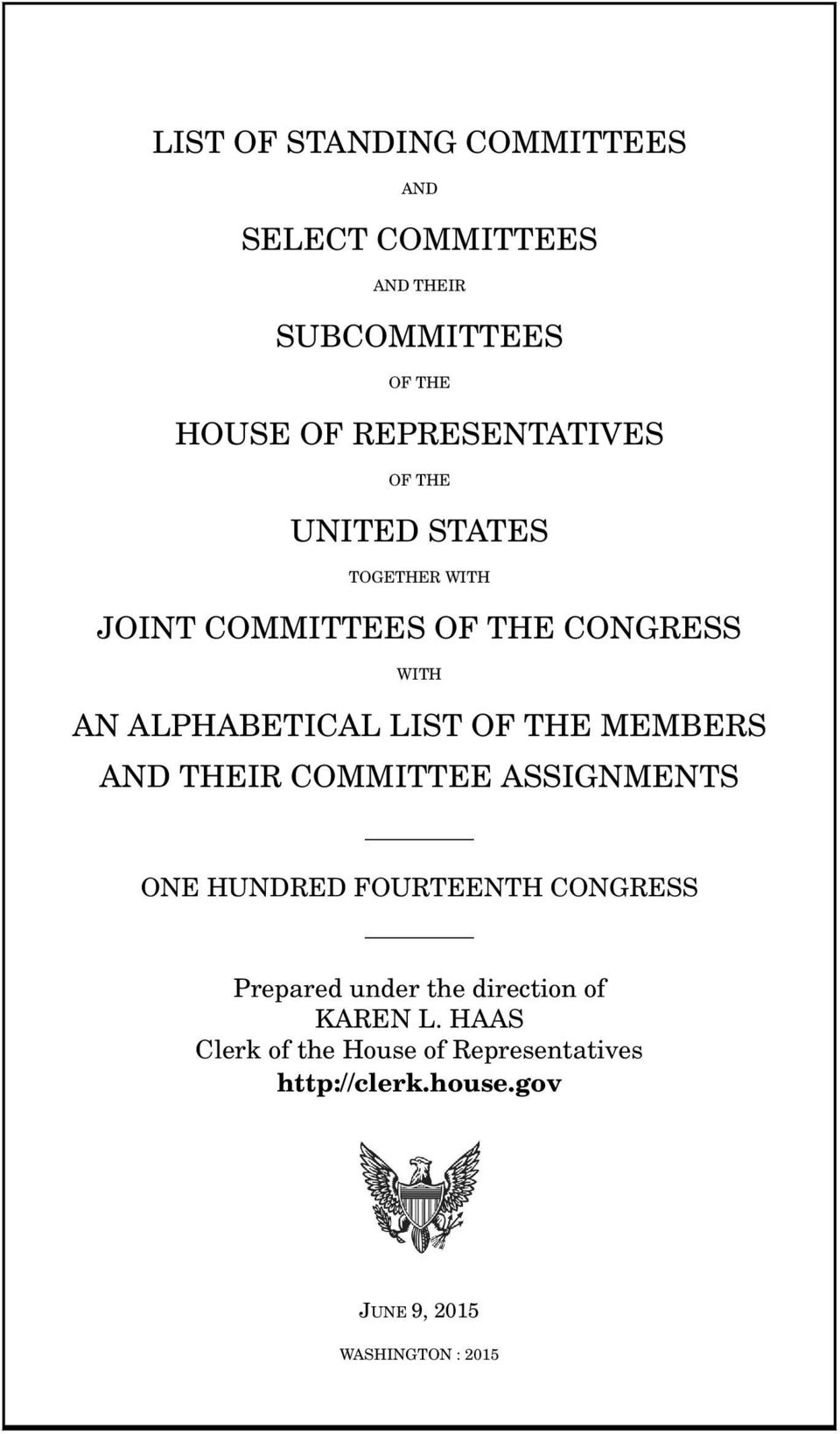ALPHABETICAL LIST OF THE MEMBERS AND THEIR COMMITTEE ASSIGNMENTS ONE HUNDRED FOURTEENTH CONGRESS