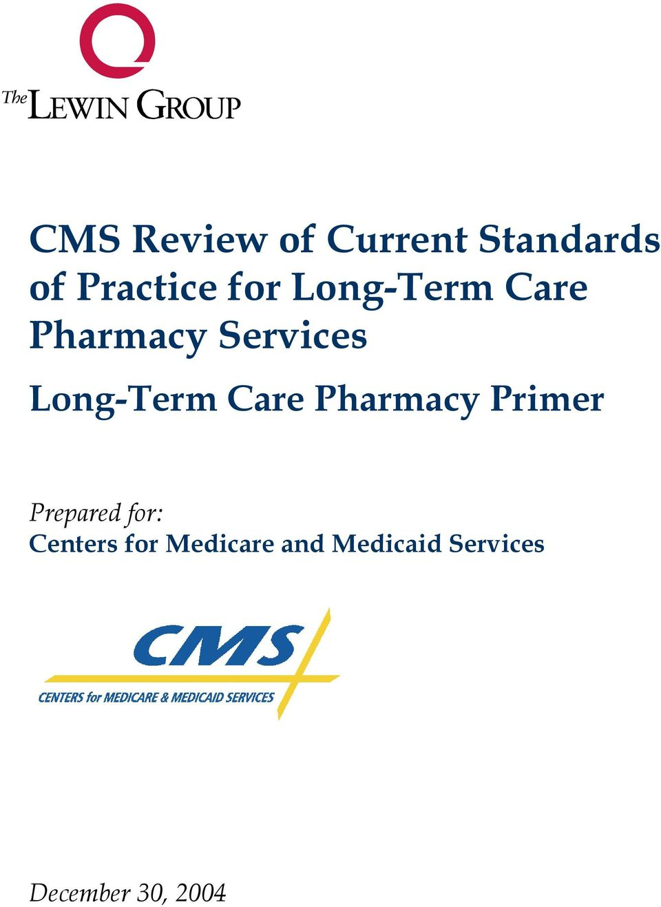 Care Pharmacy Primer Prepared for: Centers for