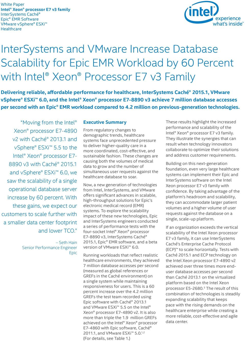 0, and the processor E7-8890 v3 achieve 7 million database accesses per second with an Epic EMR workload compared to 4.2 million on previous-generation technologies.