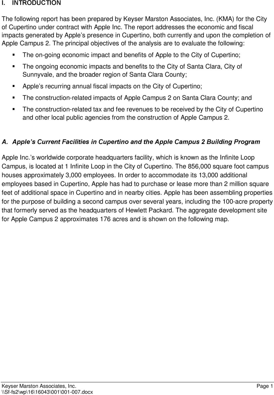 The principal objectives of the analysis are to evaluate the following: The on-going economic impact and benefits of Apple to the City of ; The ongoing economic impacts and benefits to the City of