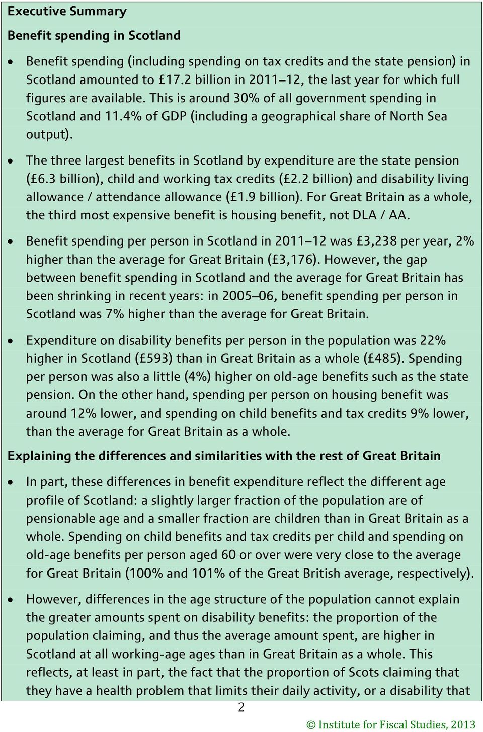 4% of GDP (including a geographical share of North Sea output). The three largest benefits in Scotland by expenditure are the state pension ( 6.3 billion), child and working tax credits ( 2.
