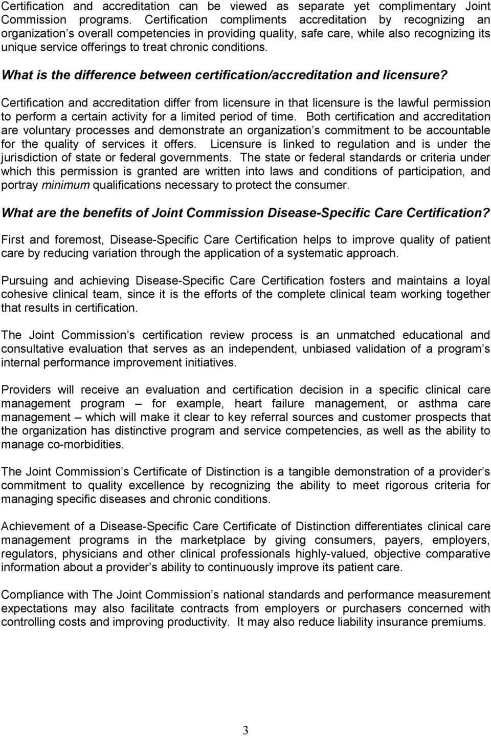 conditions. What is the difference between certification/accreditation and licensure?