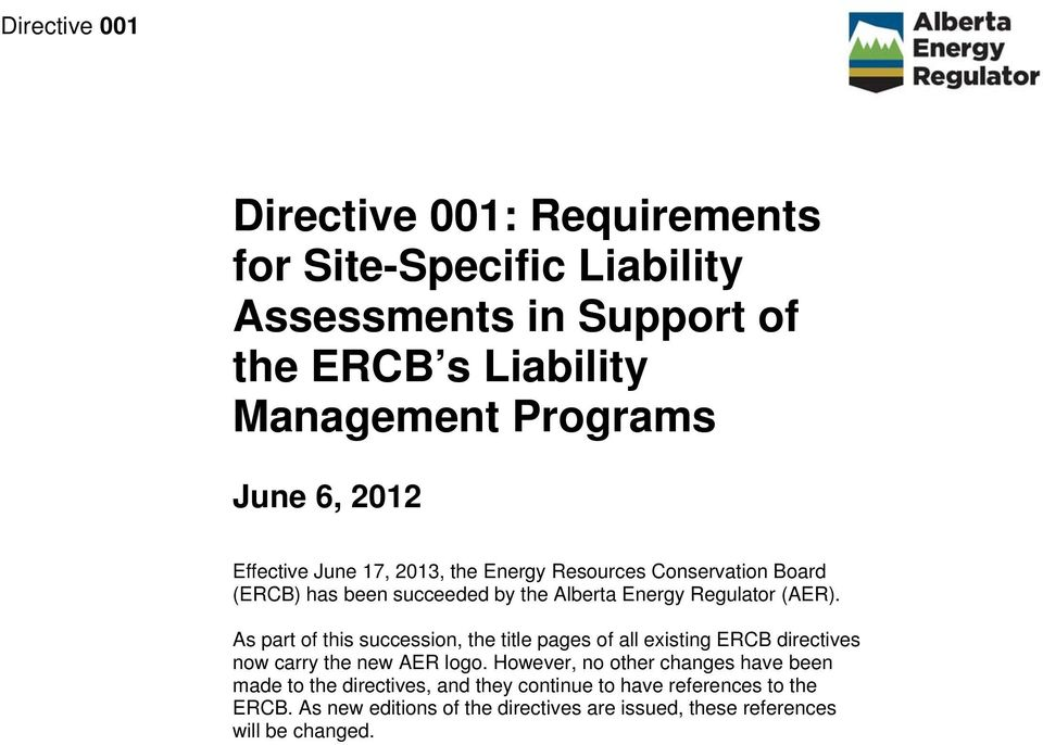 As part of this succession, the title pages of all existing ERCB directives now carry the new AER logo.