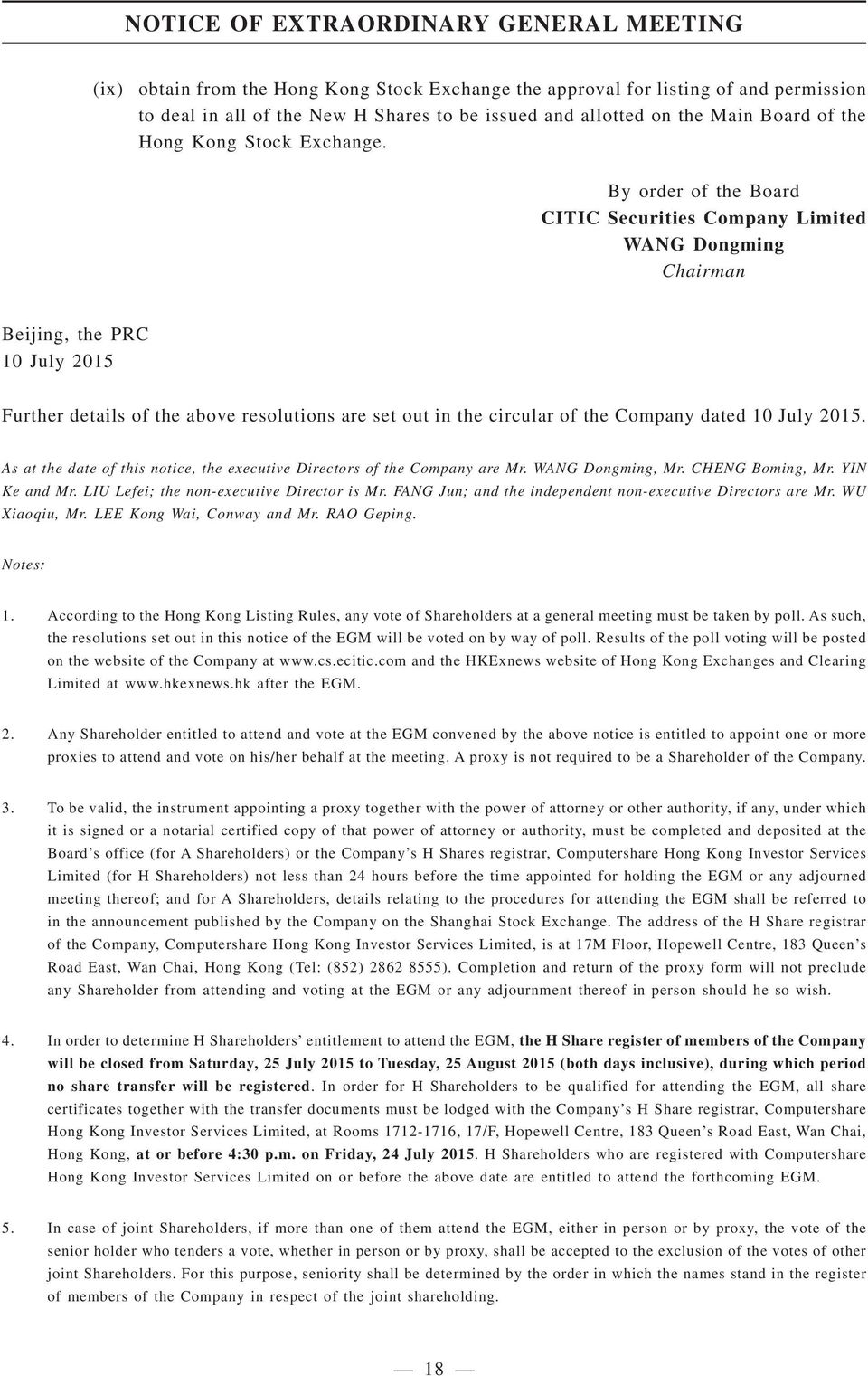 By order of the Board CITIC Securities Company Limited WANG Dongming Chairman Beijing, the PRC 10 July 2015 Further details of the above resolutions are set out in the circular of the Company dated