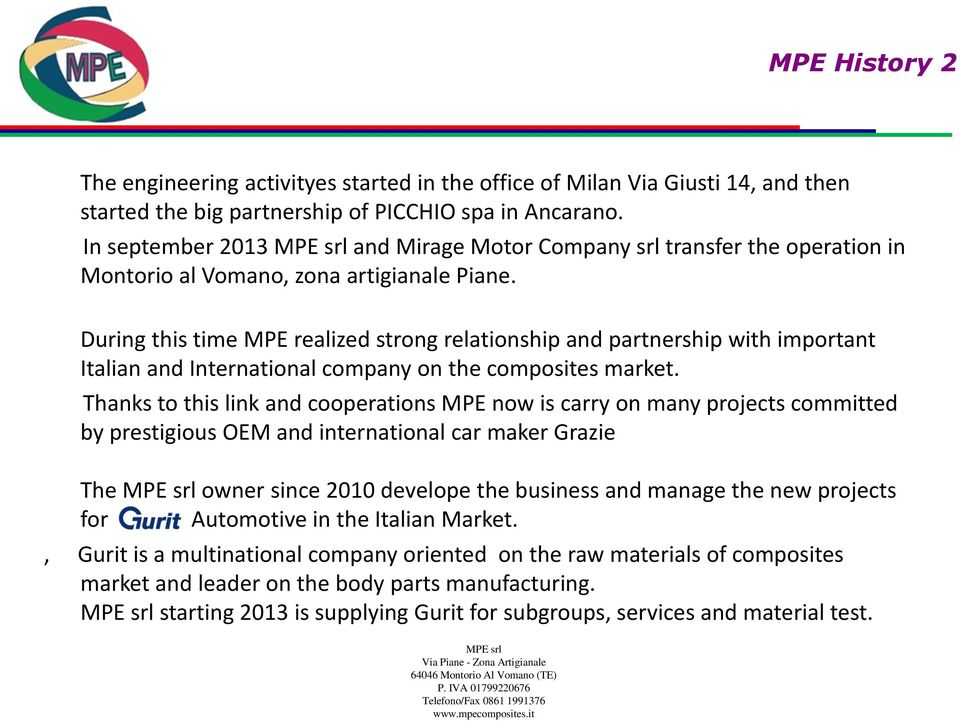 During this time MPE realized strong relationship and partnership with important Italian and International company on the composites market.