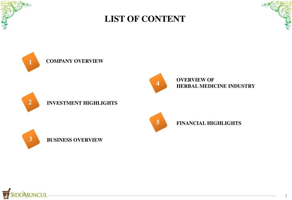 INDUSTRY 2 INVESTMENT HIGHLIGHTS 5