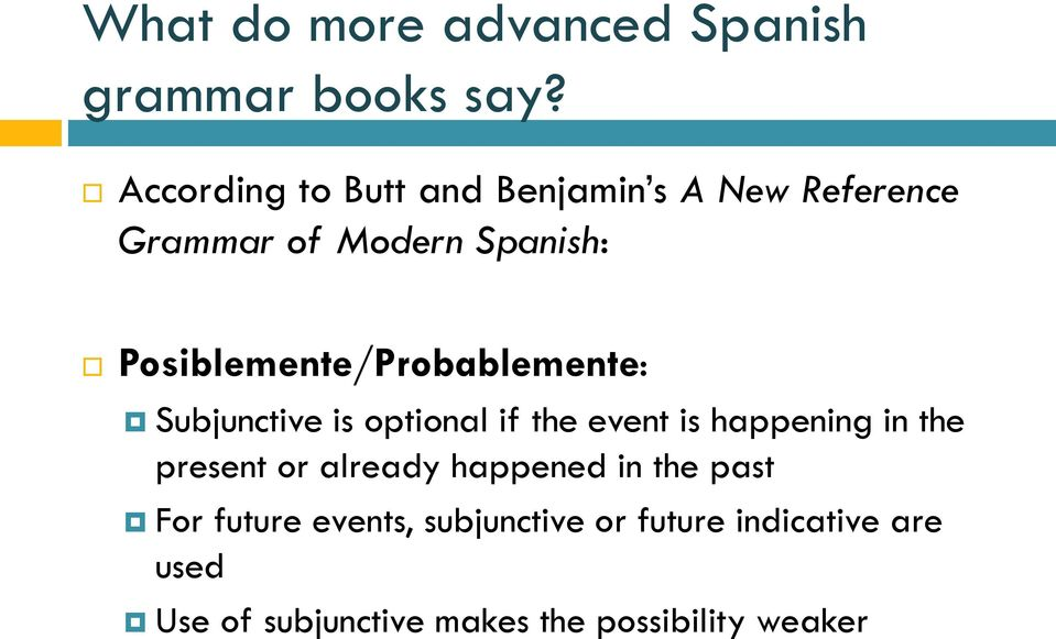 Posiblemente/Probablemente: is optional if the event is happening in the present or